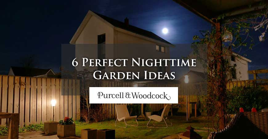 6 Ideas for the Perfect Nighttime Garden